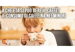 A che età si può bere il caffè? Tutto quello che c'è da sapere sul consumo nei minori