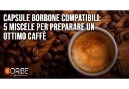 Capsule Borbone compatibili: 5 miscele per preparare un ottimo caffè