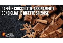 Caffè e cioccolato: abbinamenti consigliati e ricette sfiziose