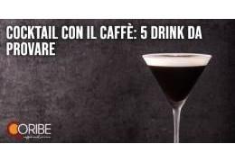 Cocktail con il caffè: 5 drink da fare a casa