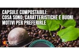 Capsule compostabili: cosa sono, caratteristiche e buoni motivi per preferirle