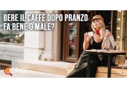Bere il caffè dopo pranzo fa bene o male?