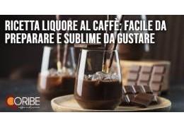 Ricetta liquore al caffè: una sfiziosità facile da preparare e sublime da gustare