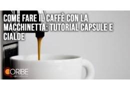 Come fare il caffè con la macchinetta: tutorial per l'uso di capsule e cialde