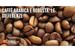 Caffè Arabica e Robusta: le differenze