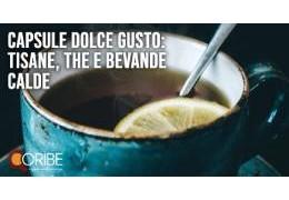 Capsule Dolce Gusto: tisane, the e bevande calde sfiziosi del nostro catalogo